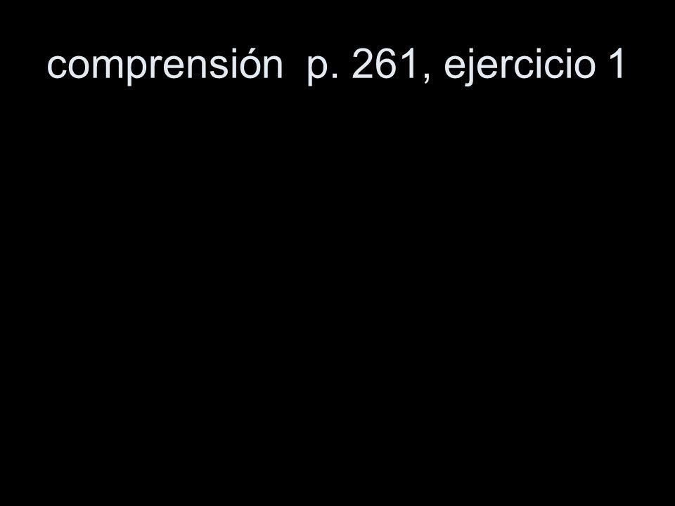 comprensión p. 261, ejercicio 1