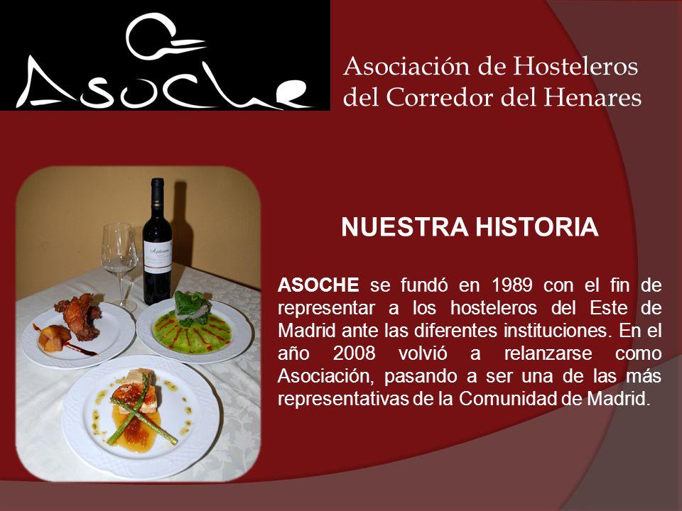NUESTRA HISTORIA ASOCHE se fundó en 1989 con el fin de representar a los hosteleros del Este de Madrid ante las diferentes instituciones.