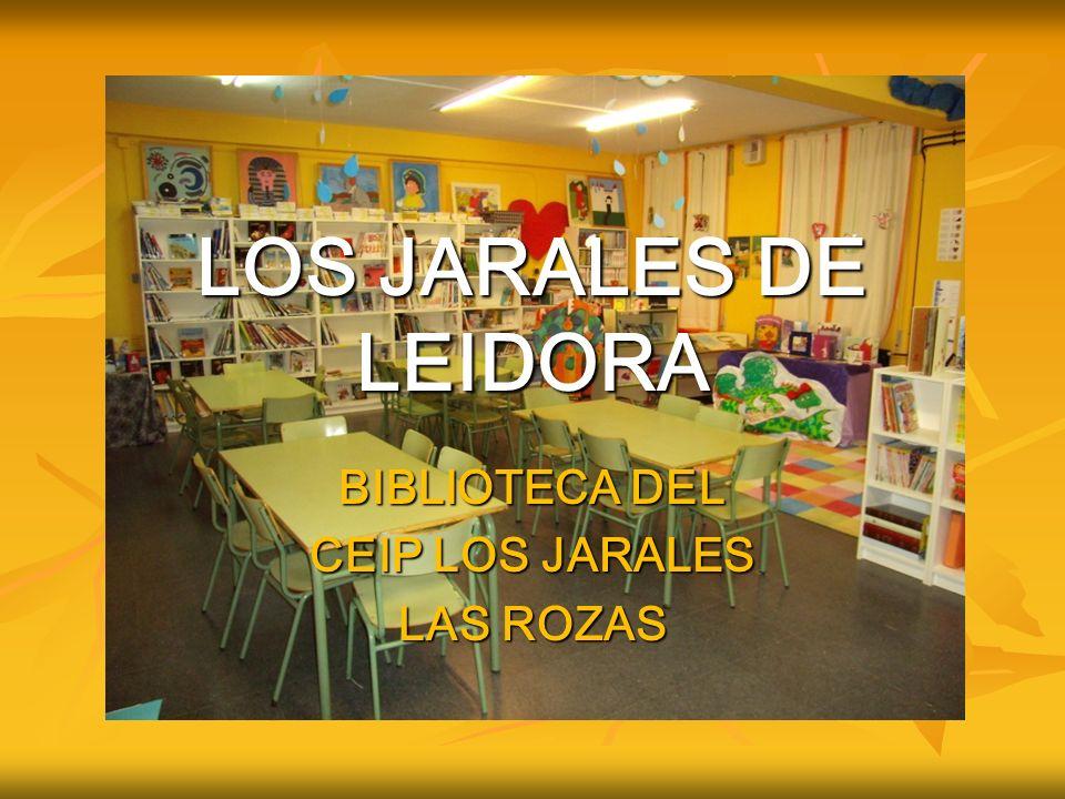 LOS JARALES DE LEIDORA BIBLIOTECA DEL CEIP LOS JARALES LAS ROZAS