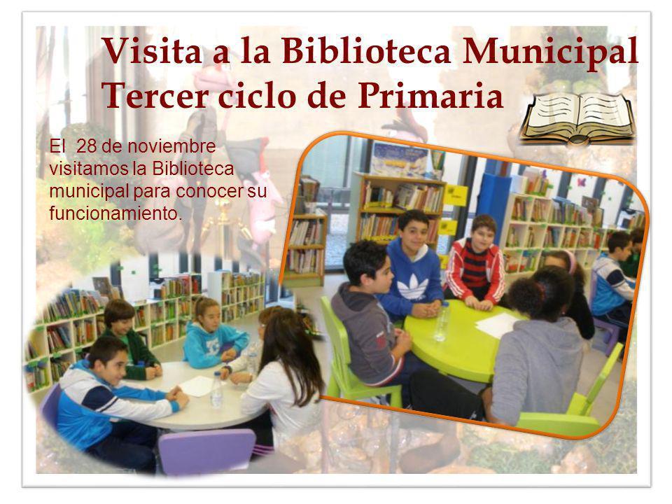 Visita a la Biblioteca Municipal Tercer ciclo de Primaria El 28 de noviembre visitamos la Biblioteca municipal para conocer su funcionamiento.