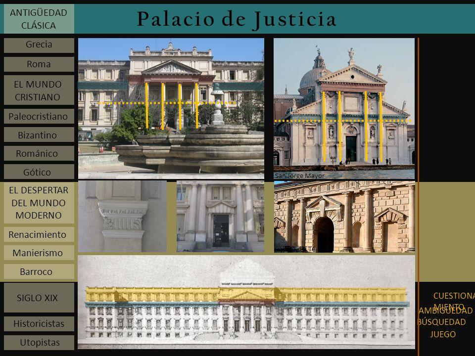 Palacio de Justicia ANTIGÜEDAD CLÁSICA Grecia Roma EL MUNDO CRISTIANO Paleocristiano Bizantino Románico Gótico EL DESPERTAR DEL MUNDO MODERNO Renacimi