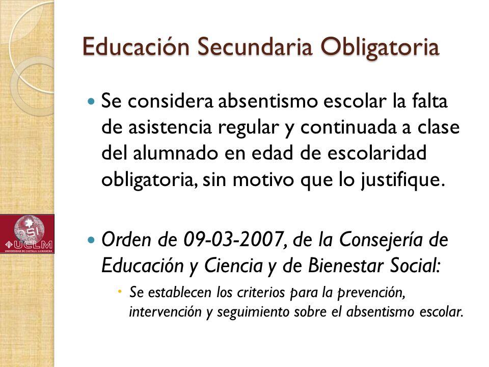 Educación Secundaria Obligatoria Se considera absentismo escolar la falta de asistencia regular y continuada a clase del alumnado en edad de escolarid