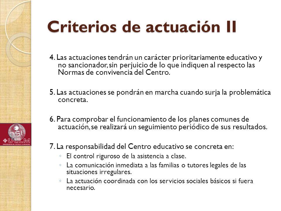 Criterios de actuación II 4. Las actuaciones tendrán un carácter prioritariamente educativo y no sancionador, sin perjuicio de lo que indiquen al resp
