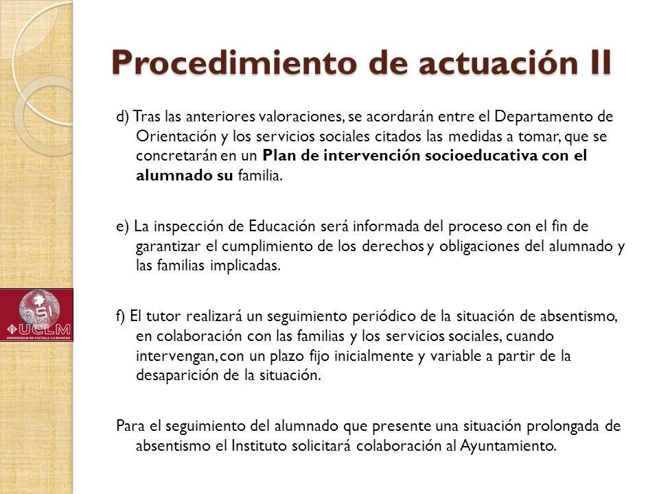 Procedimiento de actuación II d) Tras las anteriores valoraciones, se acordarán entre el Departamento de Orientación y los servicios sociales citados
