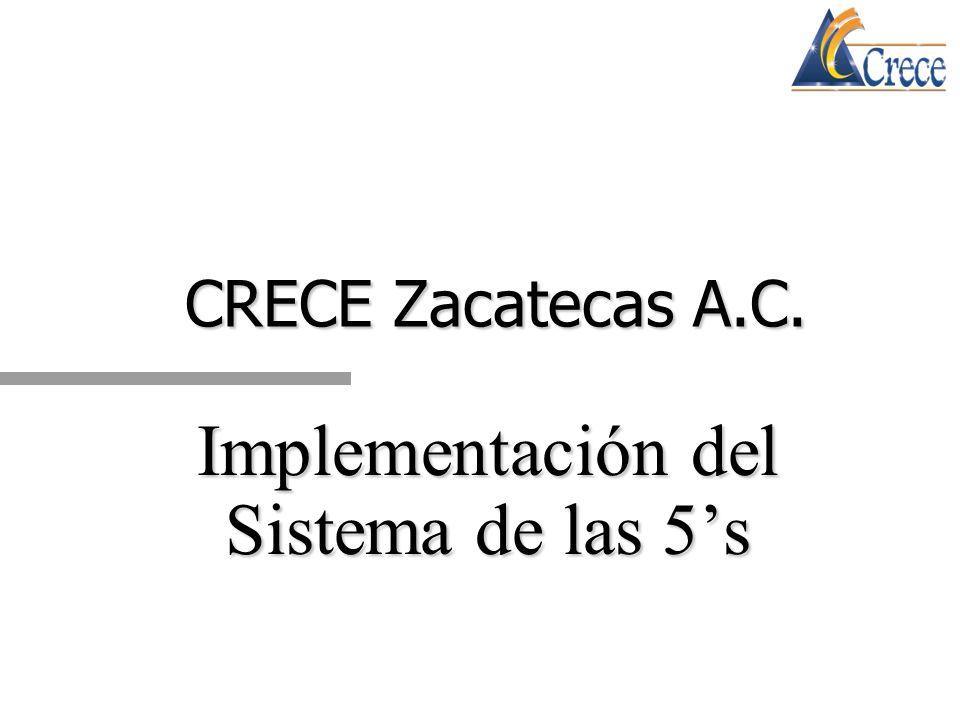 CRECE Zacatecas A.C. Implementación del Sistema de las 5s