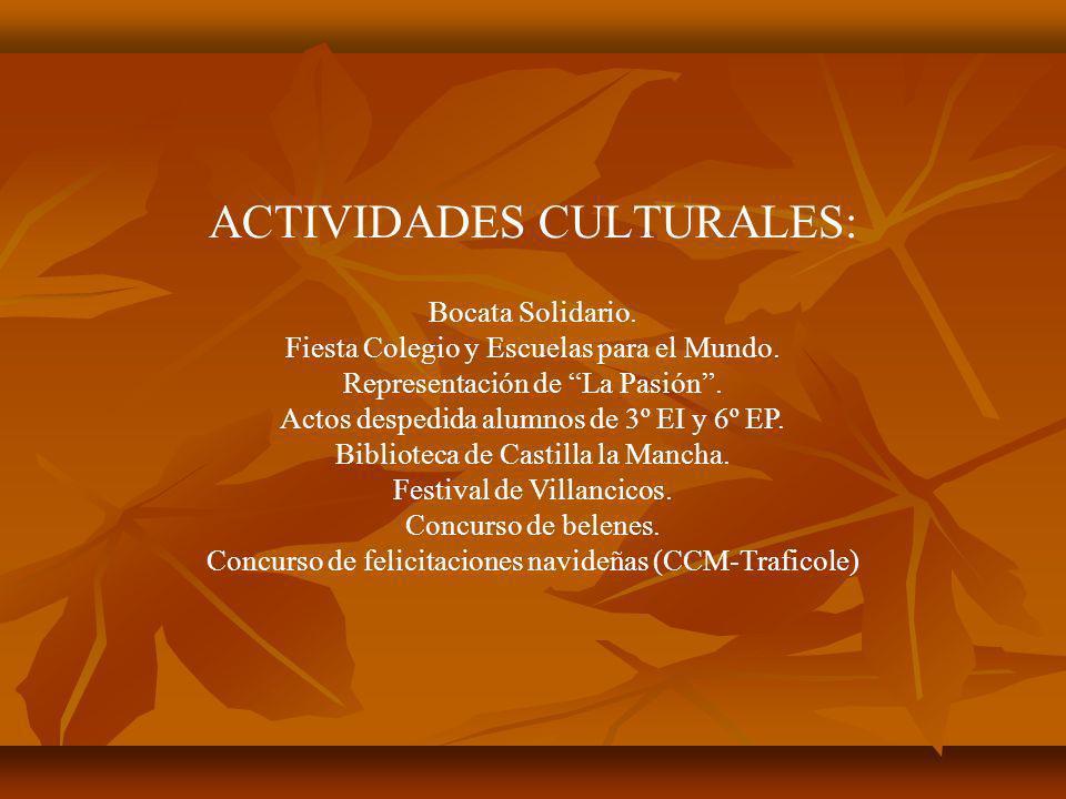 ACTIVIDADES CULTURALES: Bocata Solidario. Fiesta Colegio y Escuelas para el Mundo. Representación de La Pasión. Actos despedida alumnos de 3º EI y 6º