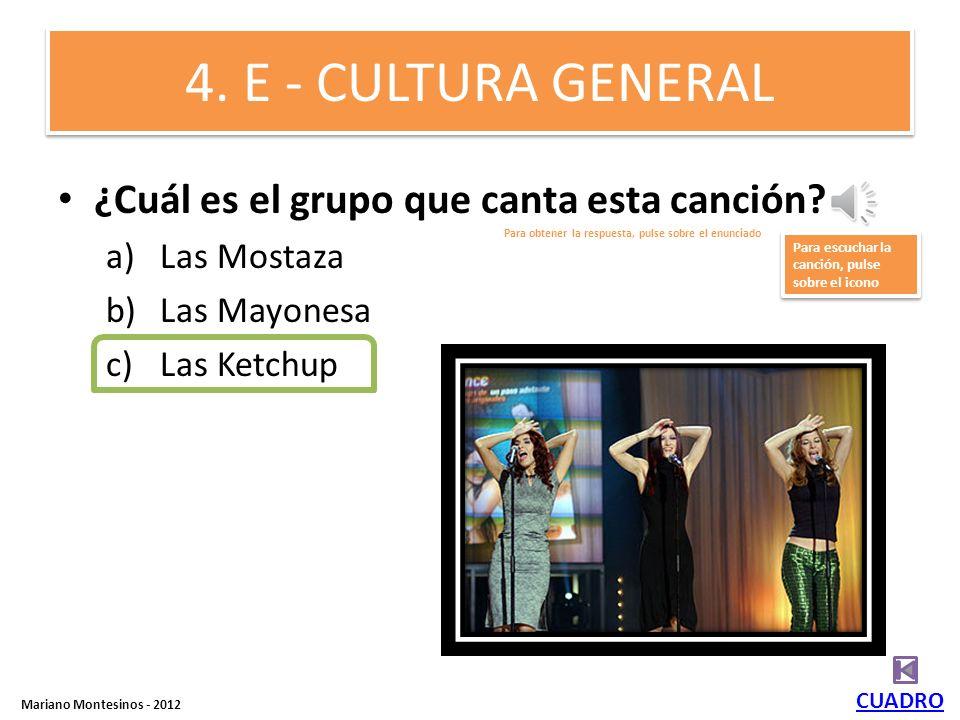 1.C - CULTURA GENERAL ¿Cuál es el nombre de esta canción? a)Maicena b)Macarena c)Malacena CUADRO Mariano Montesinos - 2012 Para obtener la respuesta,