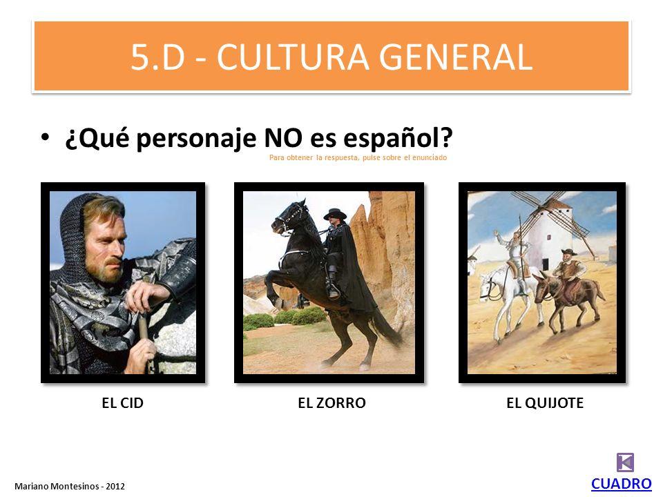 5.D - CULTURA GENERAL ¿Qué personaje NO es español.