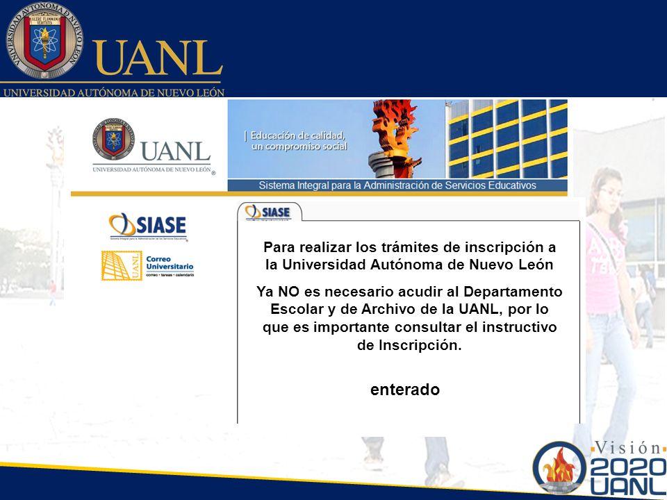 Seleccione la Dependencia Para realizar los trámites de inscripción a la Universidad Autónoma de Nuevo León Ya NO es necesario acudir al Departamento