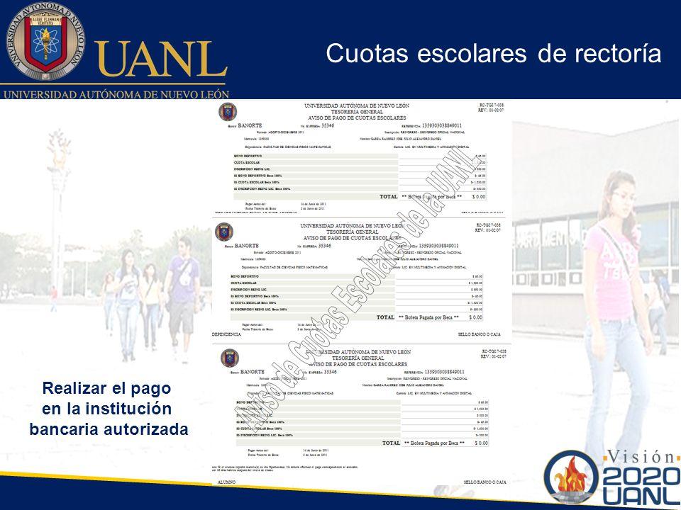 Cuotas escolares de rectoría Realizar el pago en la institución bancaria autorizada