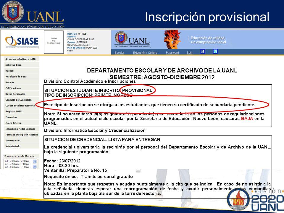 Inscripción provisional División: Control Académico e Inscripciones SITUACIÓN ESTUDIANTE INSCRITO: PROVISIONAL TIPO DE INSCRIPCIÓN: PRIMER INGRESO Est