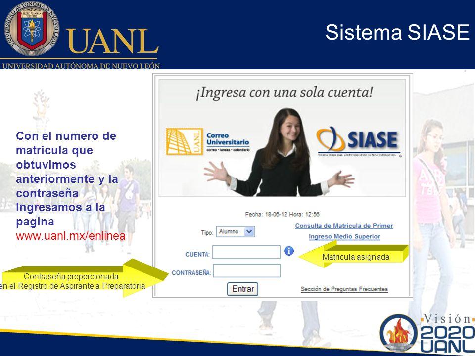 Sistema SIASE Matricula asignada Contraseña proporcionada en el Registro de Aspirante a Preparatoria Con el numero de matricula que obtuvimos anterior