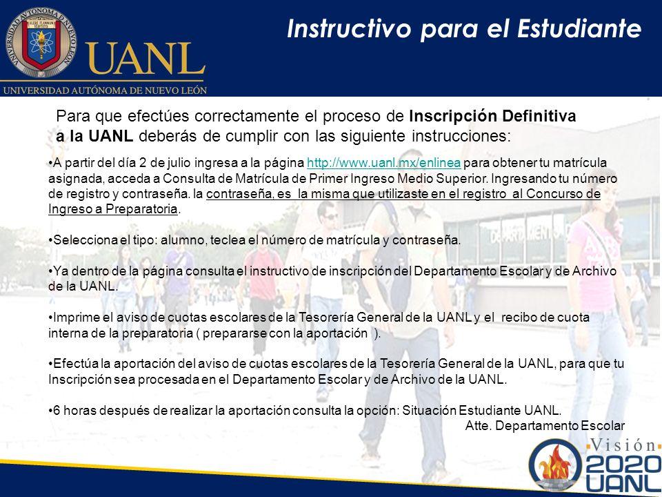 Situación del estudiante Opción: Situación Estudiante UANL, para conocer el tipo de inscripción asignada y la programación de entrega de la credencial universitaria.