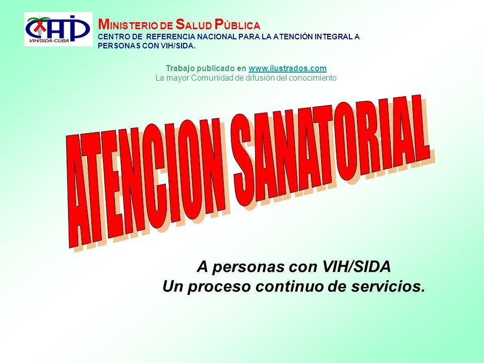 M INISTERIO DE S ALUD P ÚBLICA CENTRO DE REFERENCIA NACIONAL PARA LA ATENCIÓN INTEGRAL A PERSONAS CON VIH/SIDA. A personas con VIH/SIDA Un proceso con