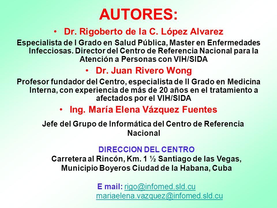 AUTORES: Dr. Rigoberto de la C. López Alvarez Especialista de I Grado en Salud Pública, Master en Enfermedades Infecciosas. Director del Centro de Ref