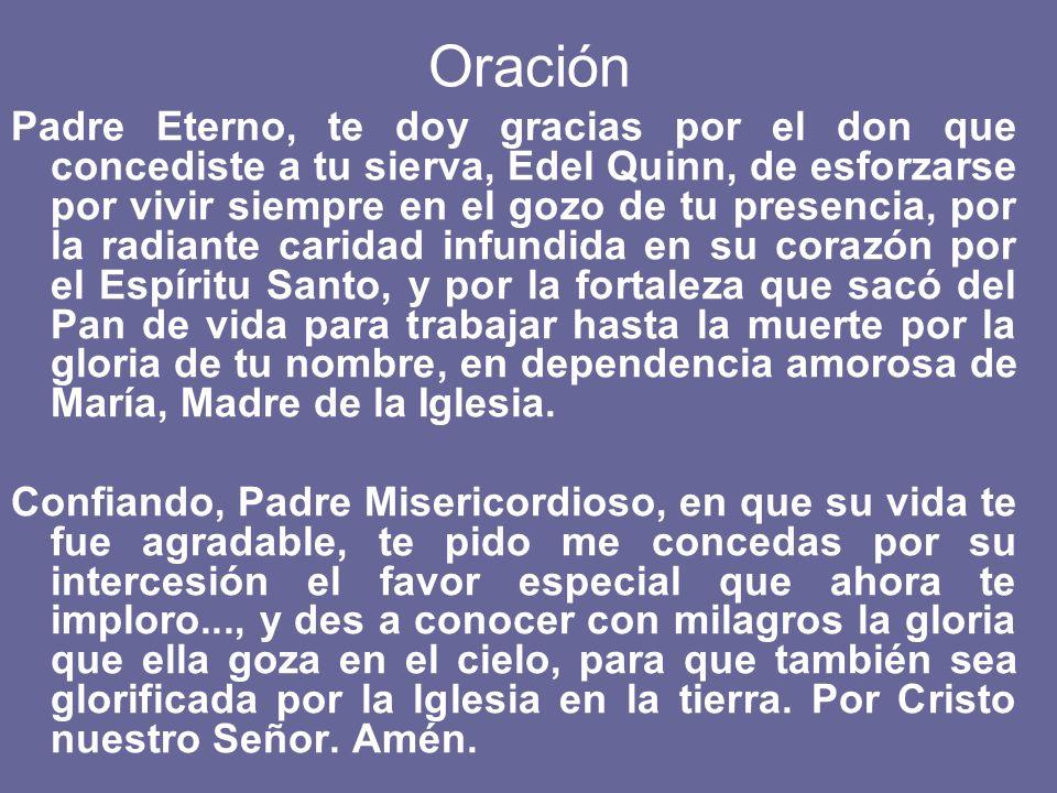 Oración Padre Eterno, te doy gracias por el don que concediste a tu sierva, Edel Quinn, de esforzarse por vivir siempre en el gozo de tu presencia, po