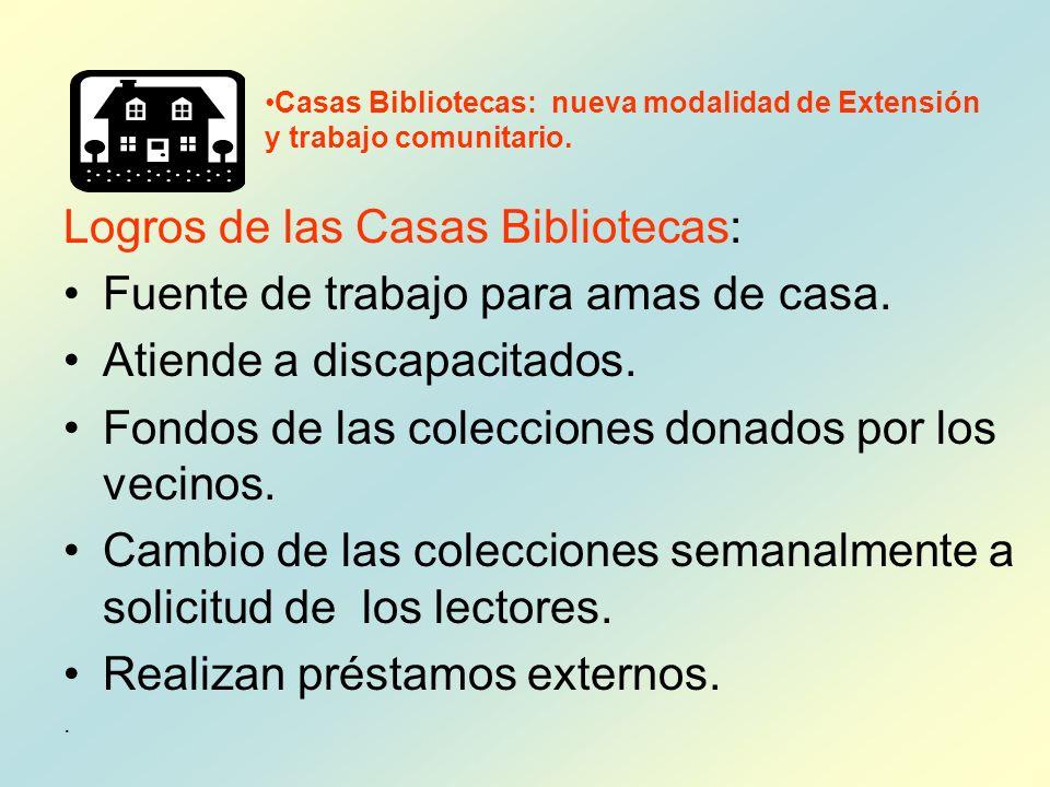 Logros de las Casas Bibliotecas: Fuente de trabajo para amas de casa.