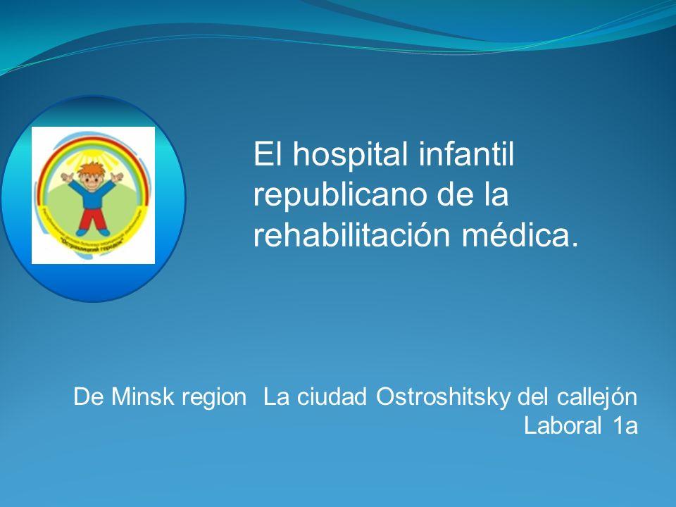 De Minsk region La ciudad Ostroshitsky del callejón Laboral 1а El hospital infantil republicano de la rehabilitación médica.