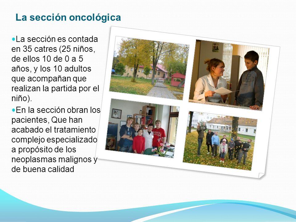 La sección oncológica La sección es contada en 35 catres (25 niños, de ellos 10 de 0 a 5 años, y los 10 adultos que acompañan que realizan la partida por el niño).