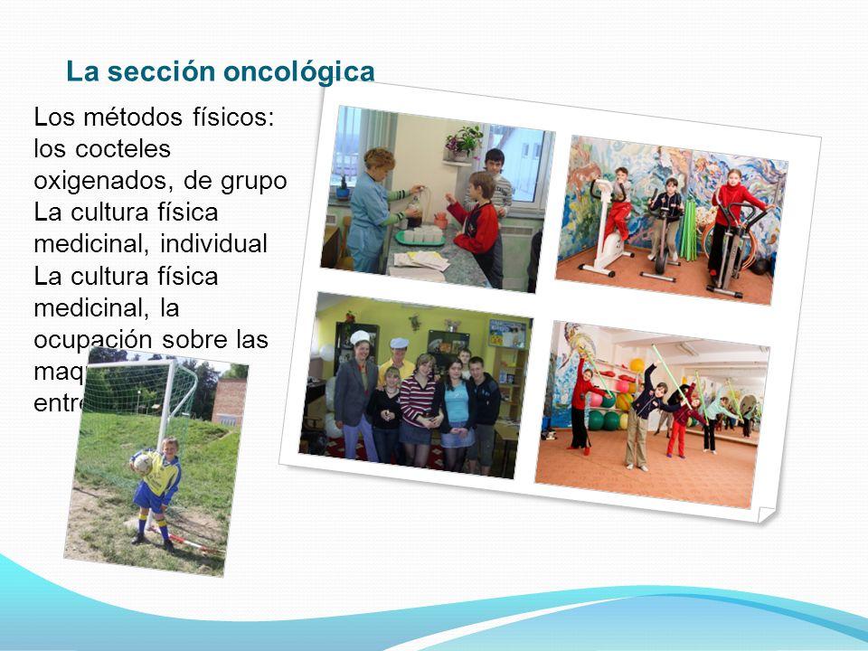 Los métodos físicos: los cocteles oxigenados, de grupo La cultura física medicinal, individual La cultura física medicinal, la ocupación sobre las maquetas de entrenamiento.