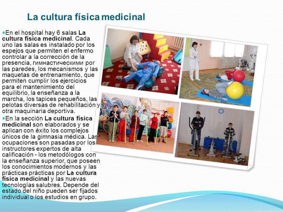 La cultura física medicinal En el hospital hay 6 salas La cultura física medicinal.