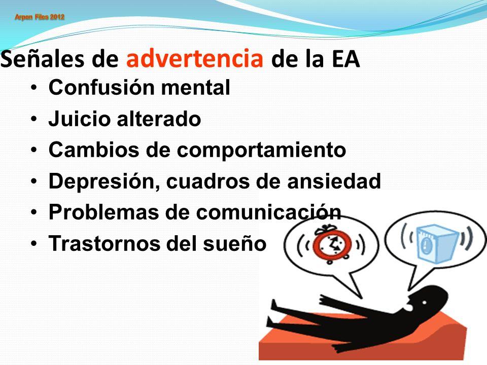 Señales de advertencia de la EA Confusión mental Juicio alterado Cambios de comportamiento Depresión, cuadros de ansiedad Problemas de comunicación Tr