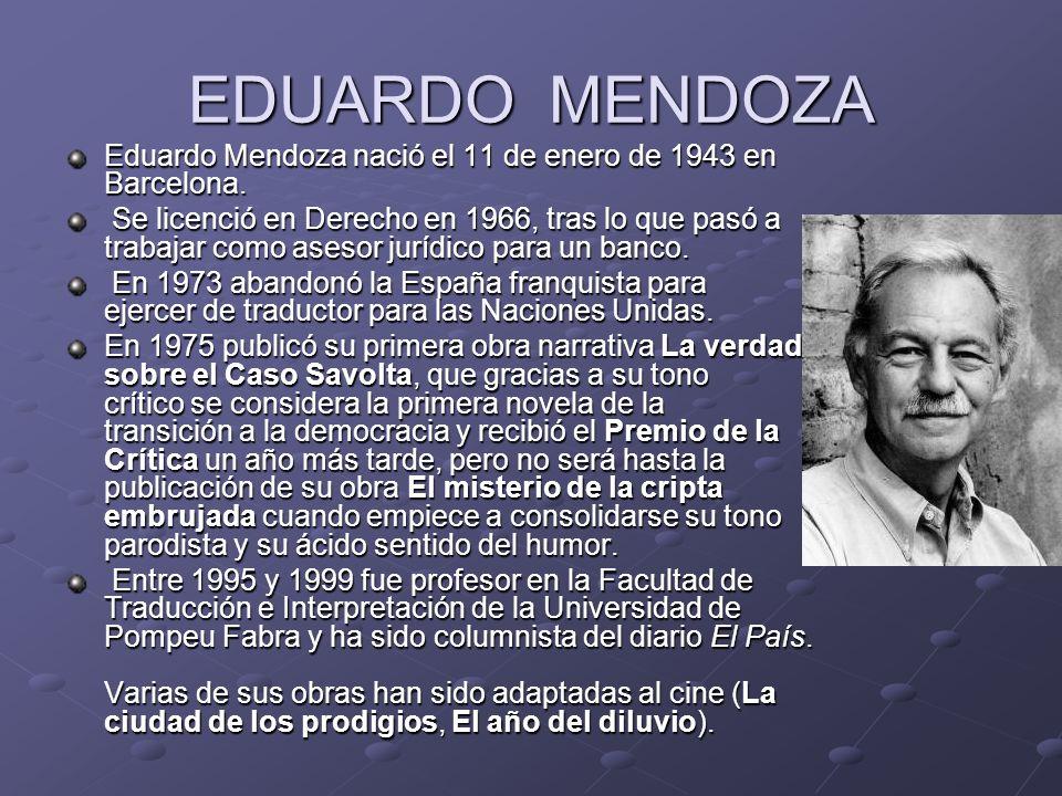Eduardo Mendoza nació el 11 de enero de 1943 en Barcelona.