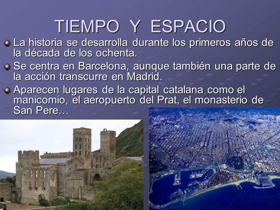 TIEMPO Y ESPACIO La historia se desarrolla durante los primeros años de la década de los ochenta.