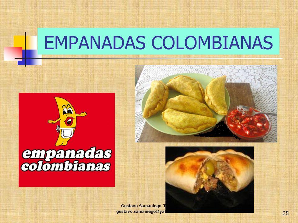 EMPANADAS COLOMBIANAS Gustavo Samaniego Tejeda gustavo.samaniego@yahoo.com 28