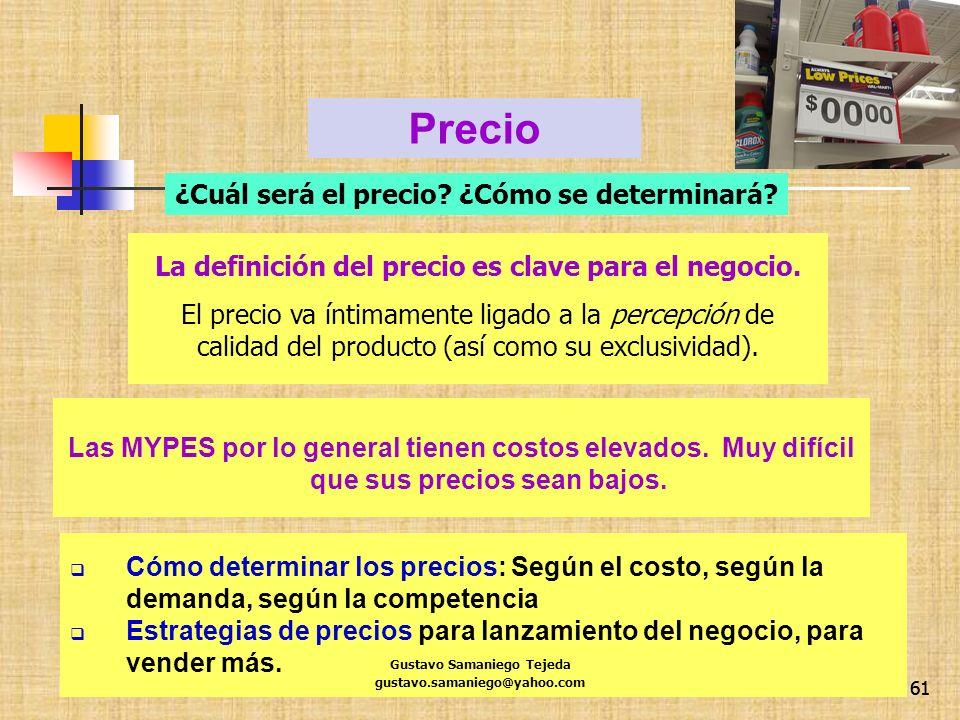 61 La definición del precio es clave para el negocio. El precio va íntimamente ligado a la percepción de calidad del producto (así como su exclusivida