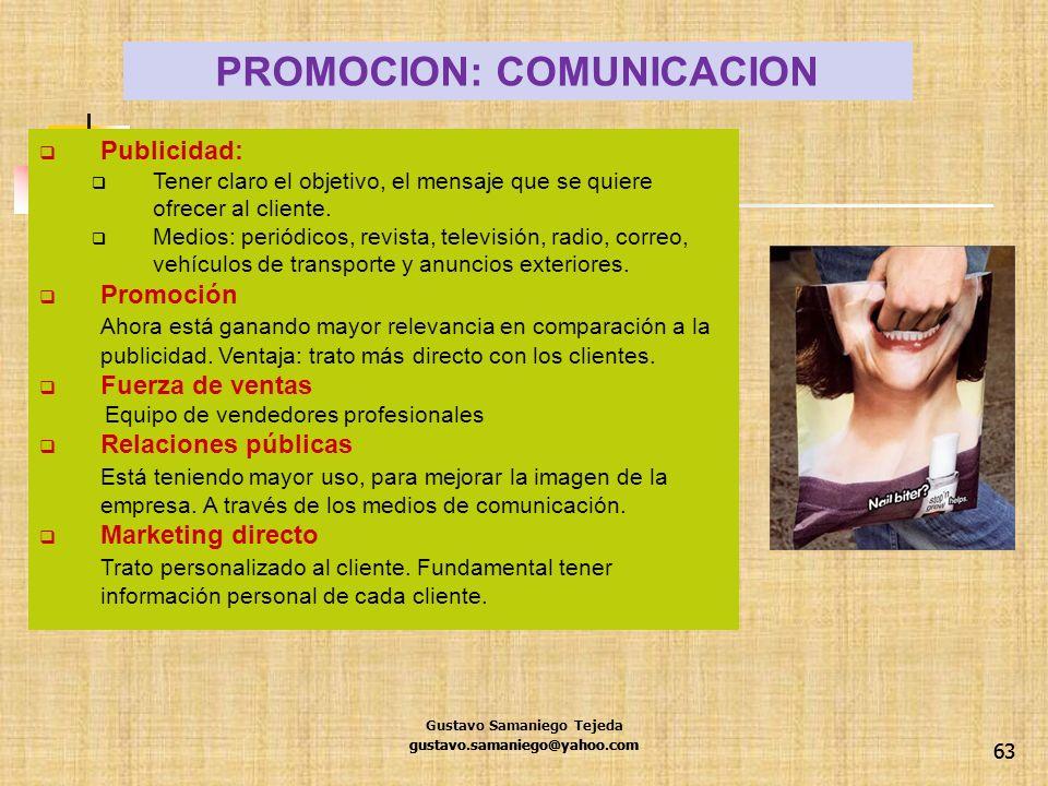 63 Publicidad: Tener claro el objetivo, el mensaje que se quiere ofrecer al cliente. Medios: periódicos, revista, televisión, radio, correo, vehículos