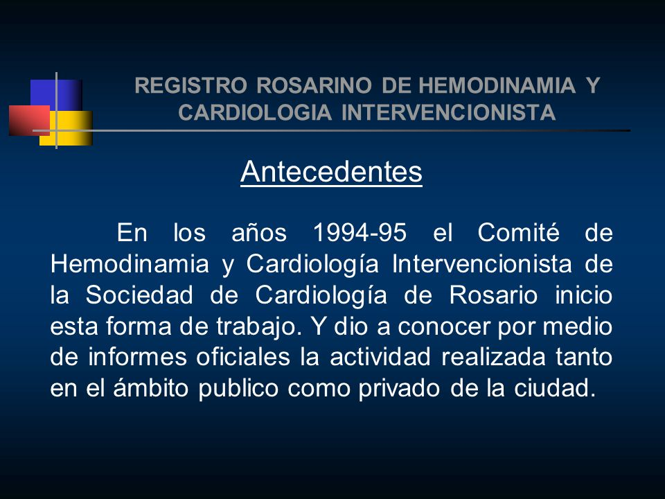 REGISTRO ROSARINO DE HEMODINAMIA Y CARDIOLOGIA INTERVENCIONISTA Objetivos El propósito de este Comité es recoger la información de los procedimientos diagnósticos y terapéuticos efectuados en todos los centros de Hemodinamia de la ciudad de Rosario durante el año 2004.