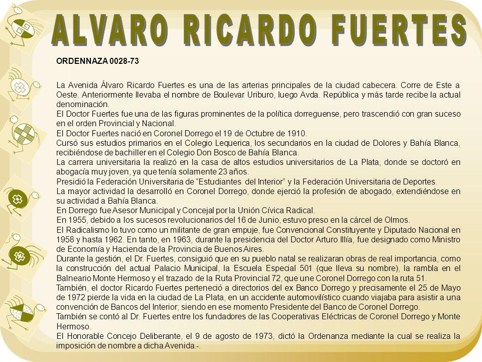 ORDENNAZA 0028-73 La Avenida Álvaro Ricardo Fuertes es una de las arterias principales de la ciudad cabecera. Corre de Este a Oeste. Anteriormente lle