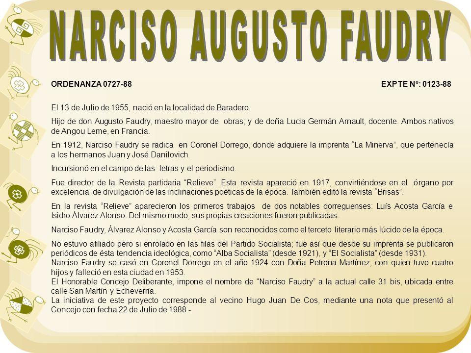 ORDENANZA 0727-88 EXPTE Nº: 0123-88 El 13 de Julio de 1955, nació en la localidad de Baradero. Hijo de don Augusto Faudry, maestro mayor de obras; y d