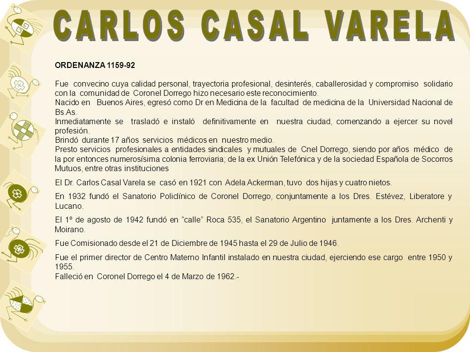 ORDENANZA 1159-92 Fue convecino cuya calidad personal, trayectoria profesional, desinterés, caballerosidad y compromiso solidario con la comunidad de