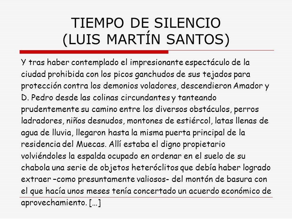 TIEMPO DE SILENCIO (LUIS MARTÍN SANTOS) Y tras haber contemplado el impresionante espectáculo de la ciudad prohibida con los picos ganchudos de sus te