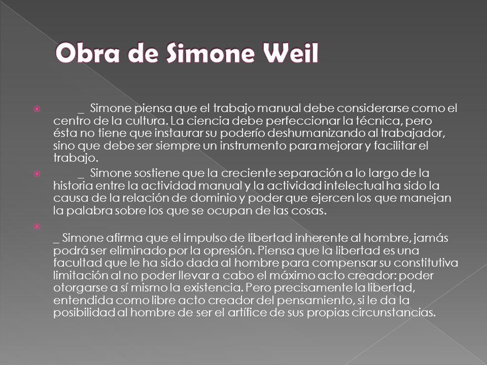 _ Simone piensa que el trabajo manual debe considerarse como el centro de la cultura.