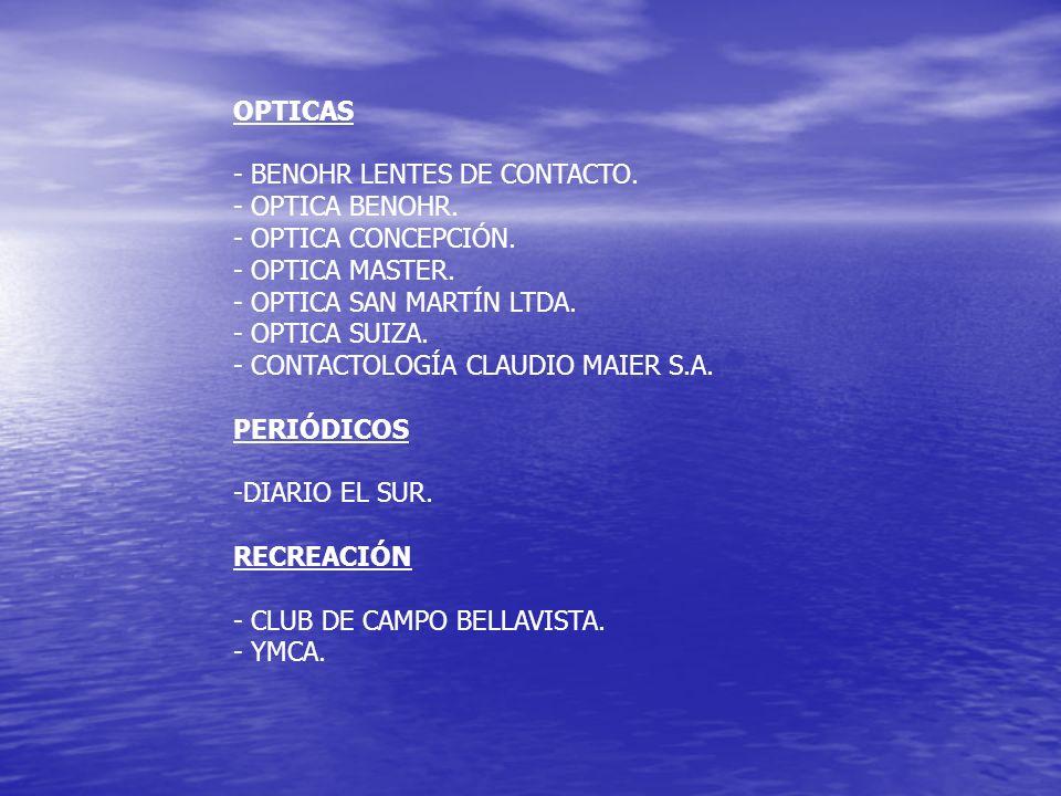 OPTICAS - BENOHR LENTES DE CONTACTO. - OPTICA BENOHR. - OPTICA CONCEPCIÓN. - OPTICA MASTER. - OPTICA SAN MARTÍN LTDA. - OPTICA SUIZA. - CONTACTOLOGÍA