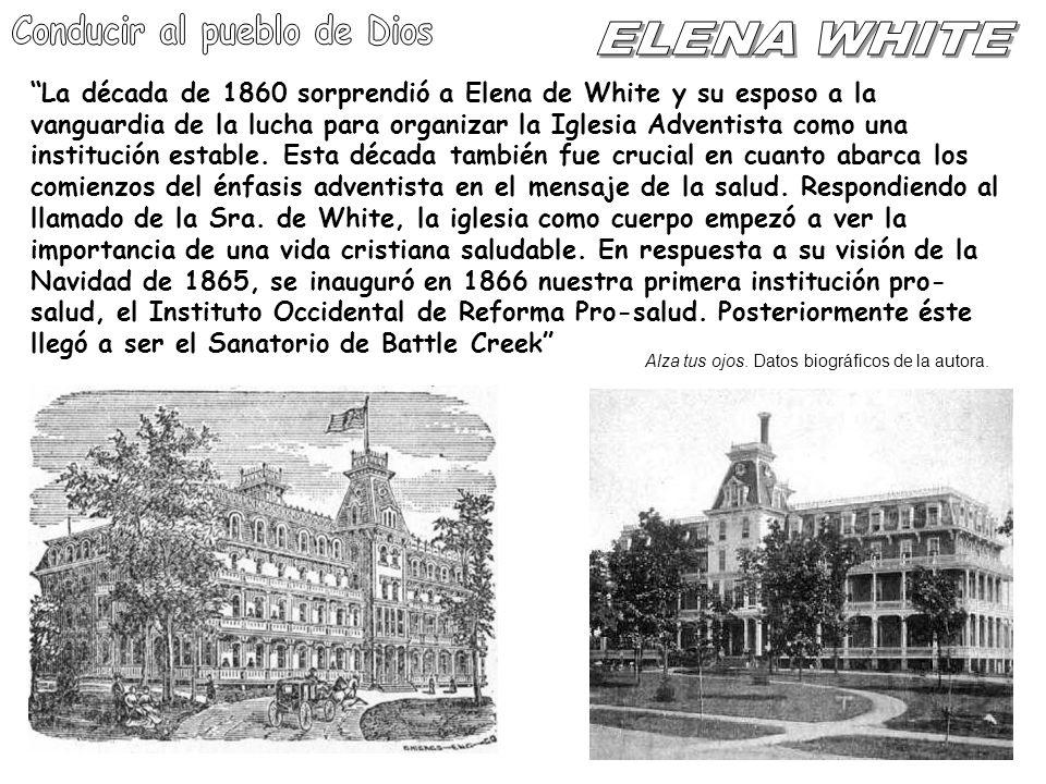 La década de 1860 sorprendió a Elena de White y su esposo a la vanguardia de la lucha para organizar la Iglesia Adventista como una institución establ