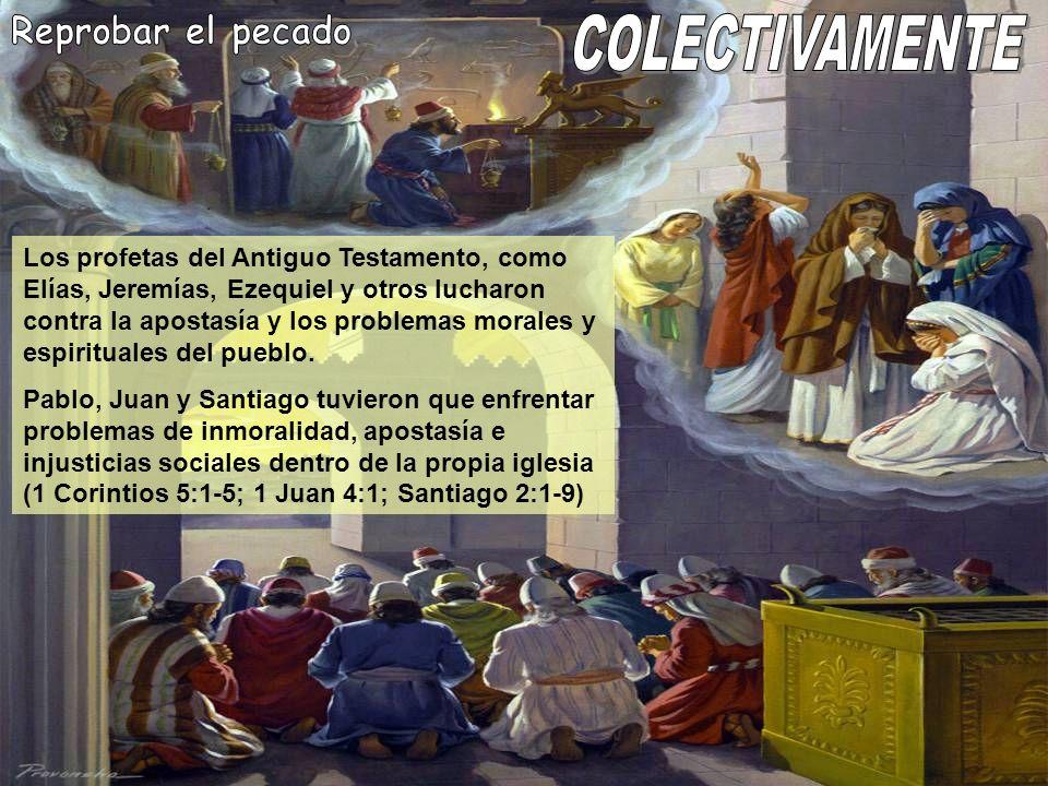 Los profetas del Antiguo Testamento, como Elías, Jeremías, Ezequiel y otros lucharon contra la apostasía y los problemas morales y espirituales del pu