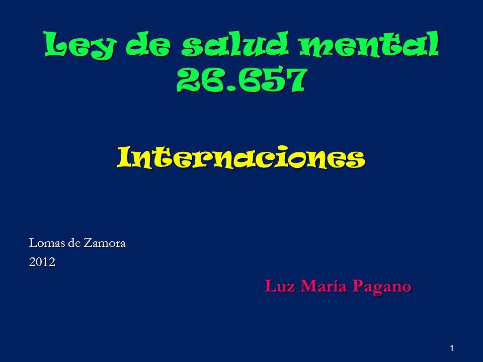 Ley de salud mental 26.657 Internaciones Lomas de Zamora 2012 Luz María Pagano 1