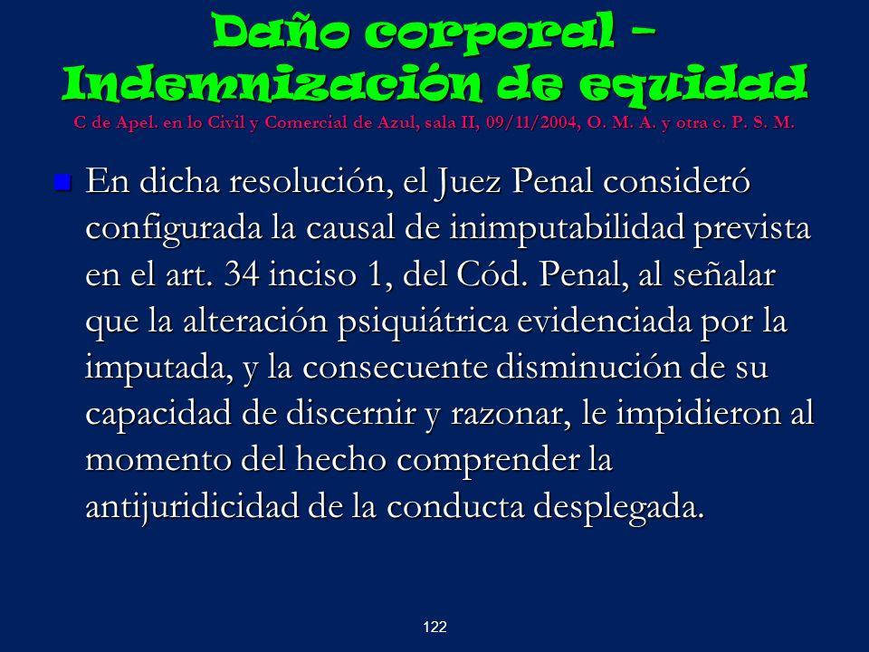 Daño corporal – Indemnización de equidad C de Apel. en lo Civil y Comercial de Azul, sala II, 09/11/2004, O. M. A. y otra c. P. S. M. En dicha resoluc