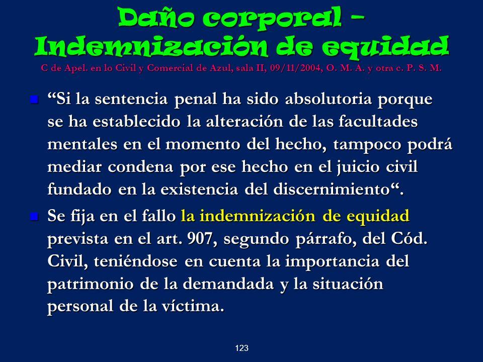 Daño corporal – Indemnización de equidad C de Apel. en lo Civil y Comercial de Azul, sala II, 09/11/2004, O. M. A. y otra c. P. S. M. Si la sentencia