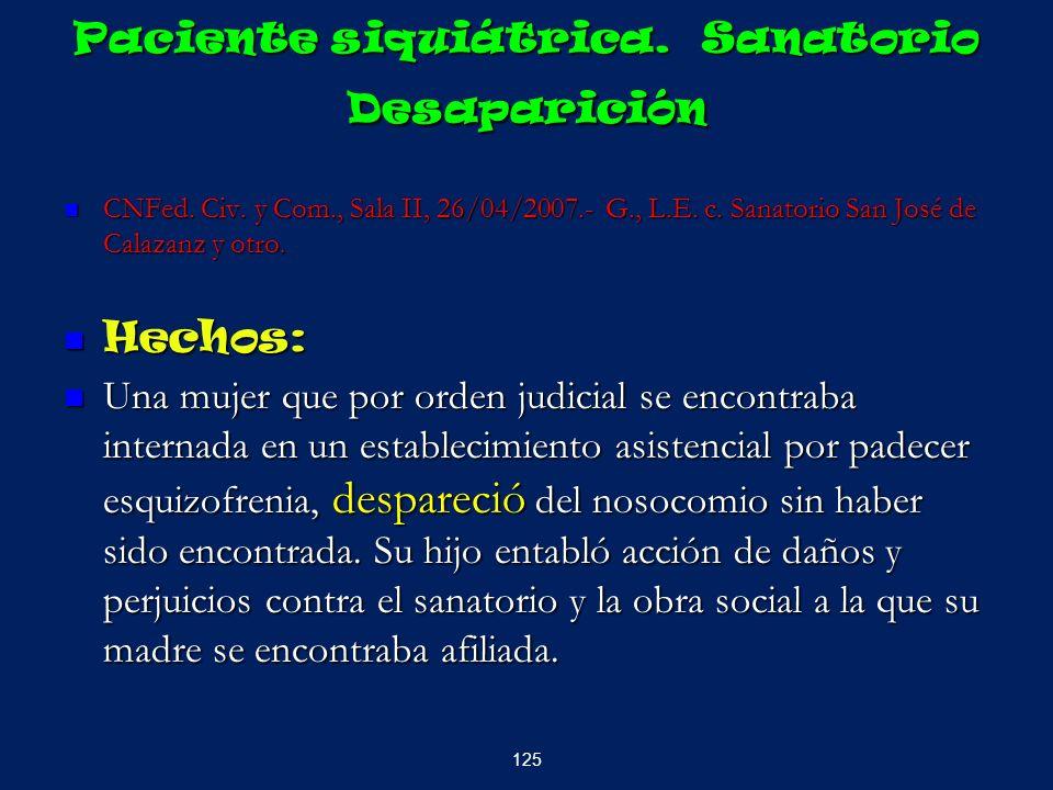 Paciente siquiátrica. Sanatorio Desaparición CNFed. Civ. y Com., Sala II, 26/04/2007.- G., L.E. c. Sanatorio San José de Calazanz y otro. CNFed. Civ.