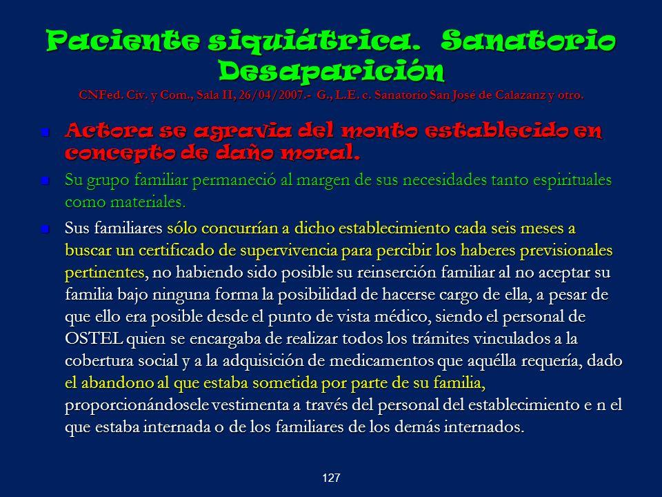 Paciente siquiátrica. Sanatorio Desaparición CNFed. Civ. y Com., Sala II, 26/04/2007.- G., L.E. c. Sanatorio San José de Calazanz y otro. Actora se ag