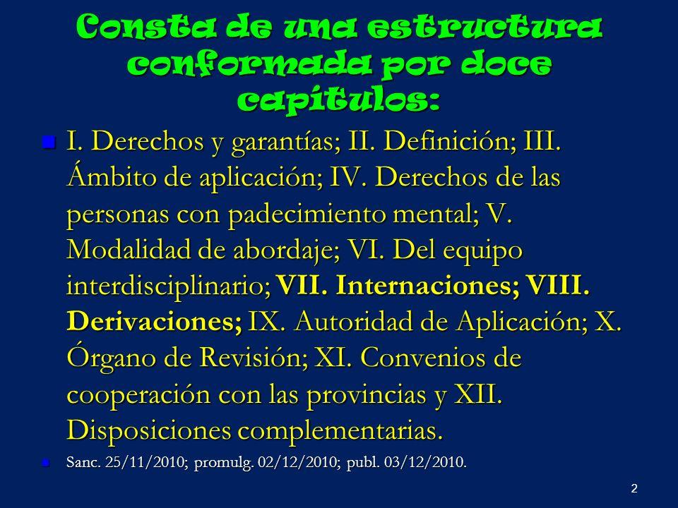 Consta de una estructura conformada por doce capítulos: I. Derechos y garantías; II. Definición; III. Ámbito de aplicación; IV. Derechos de las person