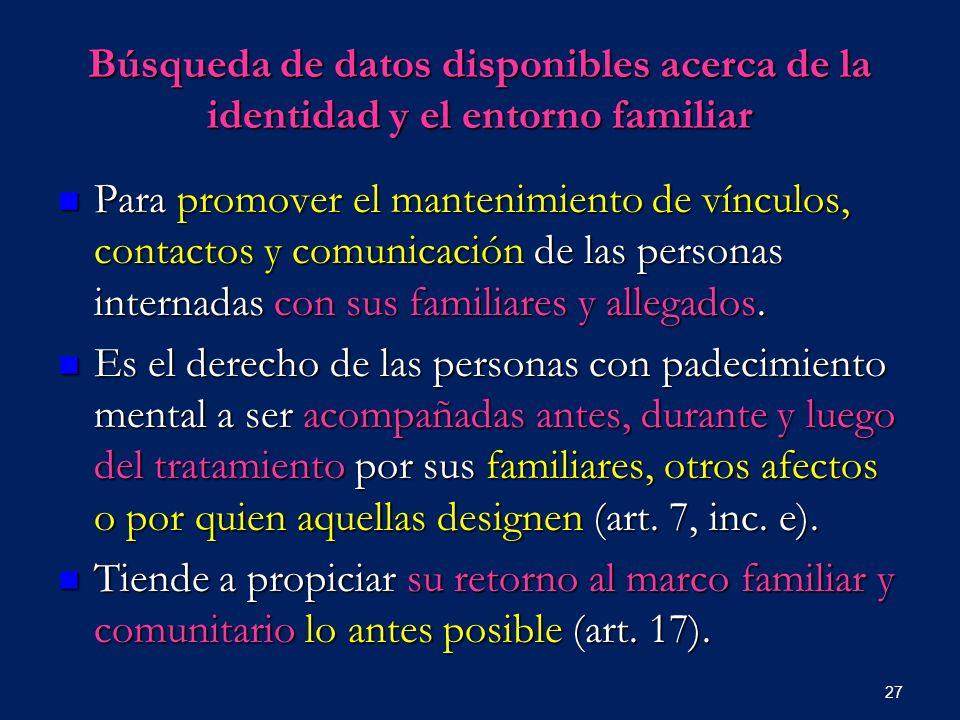 Búsqueda de datos disponibles acerca de la identidad y el entorno familiar Para promover el mantenimiento de vínculos, contactos y comunicación de las