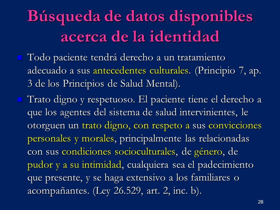 Búsqueda de datos disponibles acerca de la identidad Todo paciente tendrá derecho a un tratamiento adecuado a sus antecedentes culturales. (Principio