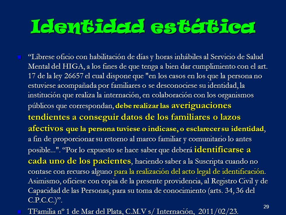 Identidad estática Líbrese oficio con habilitación de días y horas inhábiles al Servicio de Salud Mental del HIGA, a los fines de que tenga a bien dar