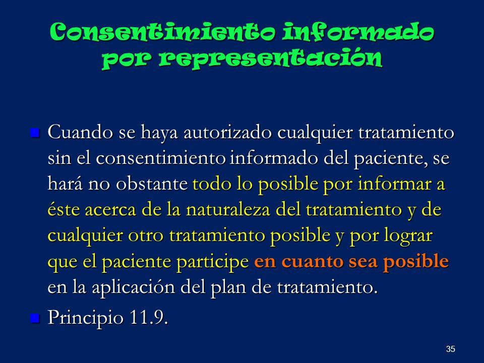 Consentimiento informado por representación Cuando se haya autorizado cualquier tratamiento sin el consentimiento informado del paciente, se hará no o